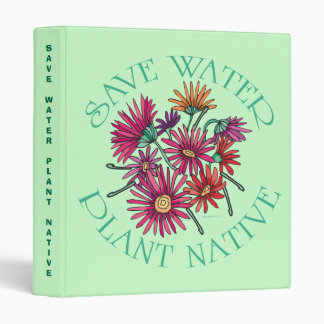 Save Water - Plant Native Binder