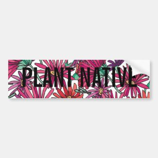 Save Water - Plant Native Bumper Sticker
