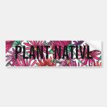 Save Water - Plant Native Bumper Sticker