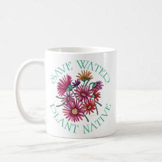 Save Water - Plant Native Coffee Mug