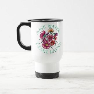 Save Water - Plant Native Travel Mug