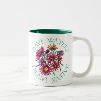 Save Water - Plant Native Two-Tone Coffee Mug