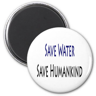 Save Water Save Humankind Fridge Magnets