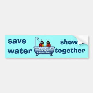 save water, shower together bumper sticker