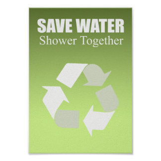 Save water. Shower together. Poster