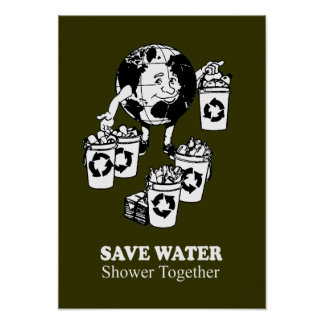 SAVE WATER, SHOWER TOGETHER POSTER