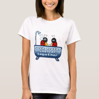 save water, shower together T-Shirt