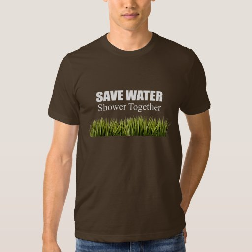 Save water. Shower together. T-shirts