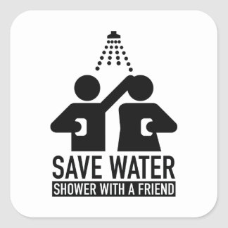 Save Water Shower With A Friend Square Sticker