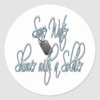 Save Water Shower With A Soldier Classic Round Sticker