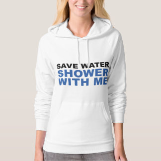 Save Water Shower With Me Hooded Pullover