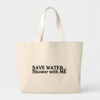 Save Water Shower With Me Large Tote Bag