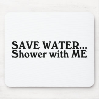 Save Water Shower With Me Mouse Pads