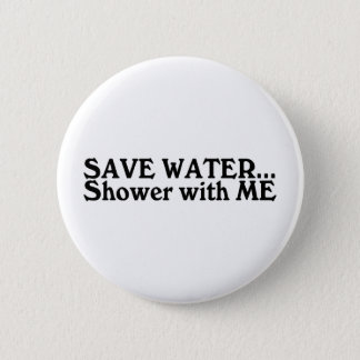 Save Water Shower With Me Pinback Button