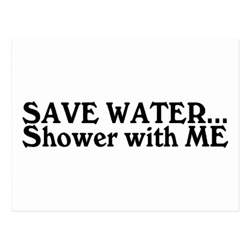 Save Water Shower With Me Postcard