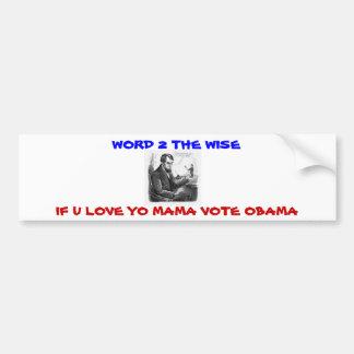 save yo mama vote Obama Bumper Sticker