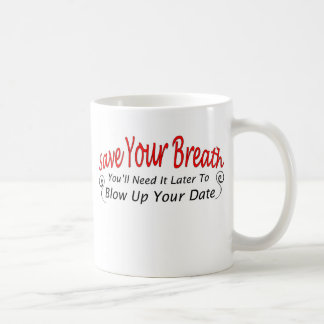 Save Your Breath Coffee Mug