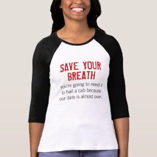 Save Your Breath T-Shirt