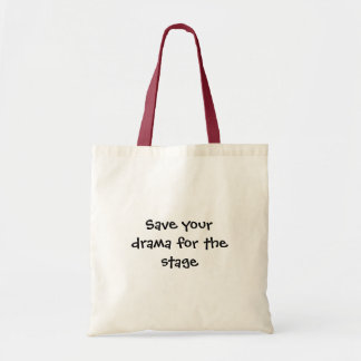 Save your drama bag