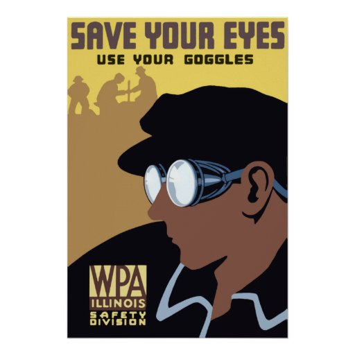 Save Your Eyes Use Your Goggles Poster