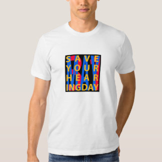 Save Your Hearing Day T-Shirt