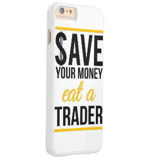 Save your money eat a trader barely there iPhone 6 plus case