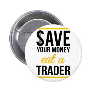 Save your money eat a trader 2 inch round button