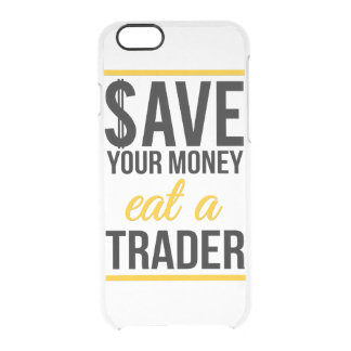 Save your money eat a trader clear iPhone 6/6S case