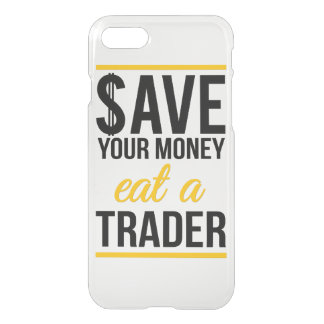 Save your money eat a trader iPhone 7 case