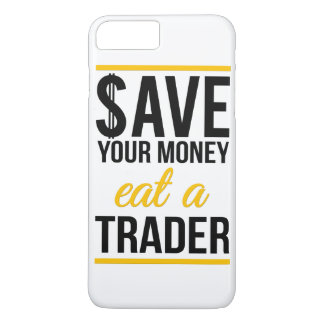 Save your money eat a trader iPhone 7 plus case