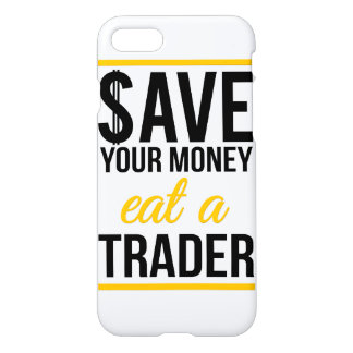 Save your money eat a trader iPhone 8/7 case