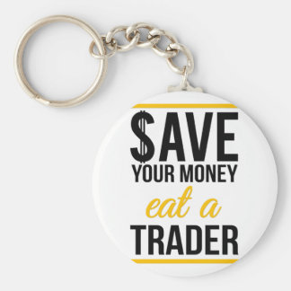 Save your money eat a trader keychain