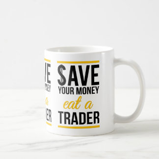 Save your money eat a trader classic white coffee mug