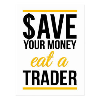 Save your money eat a trader postcard
