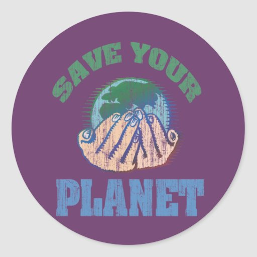 Save Your Planet Classic Round Sticker