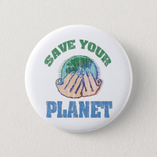Save Your Planet Pinback Button