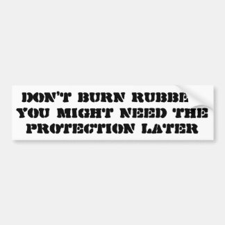 Save your Rubber Don't Spin Your Wheels Car Bumper Sticker