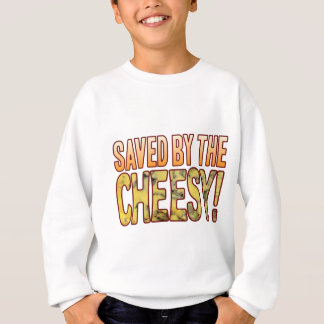 Saved By Blue Cheesy Sweatshirt