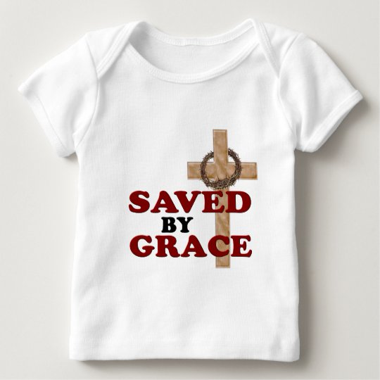 SAVED BY GRACE BABY T-Shirt