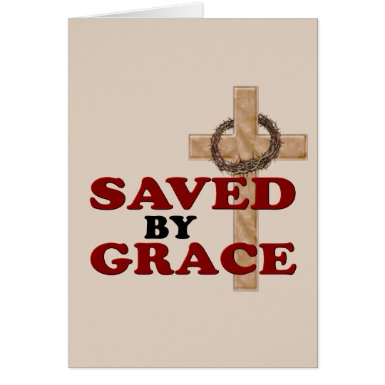SAVED BY GRACE CARD