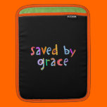 Saved By Grace Fun and Funky Christian Sleeve For iPads