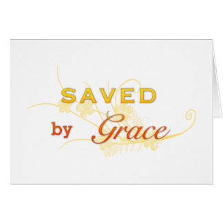 Saved By Grace Greeting Card