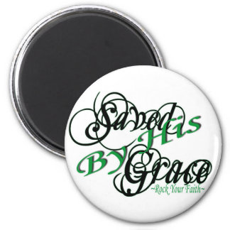 Saved by His Grace! 2 Inch Round Magnet