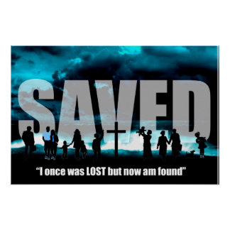Saved Christian Poster - I once was lost now found