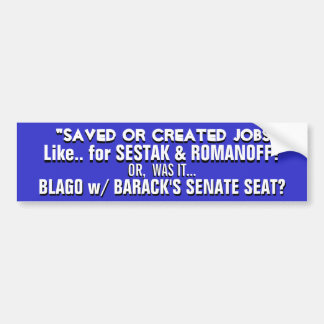 Saved or Created Jobs-LIKE FOR SESTAK ROMANOFF Bumper Stickers
