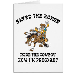 Saved The Horse Rode The Cowboy Pregnant Greeting Card
