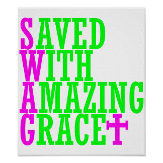 Saved With Amazing Grace SWAG Christian Poster
