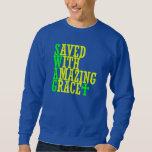Saved With Amazing Grace SWAG Christian Sweatshirt