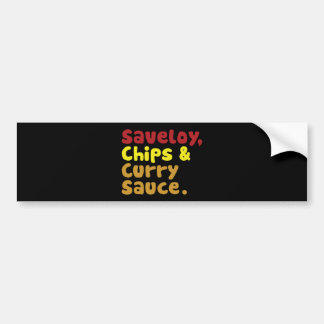 Saveloy, Chips & Curry Sauce. Bumper Sticker