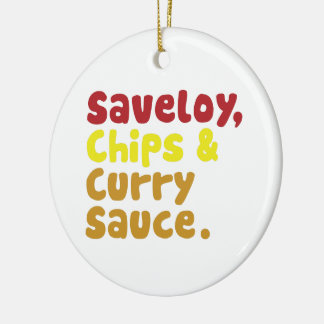 Saveloy, Chips & Curry Sauce. Ceramic Ornament